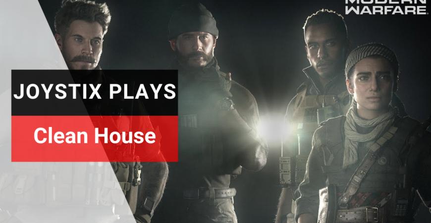 Modern Warfare – Joystix Plays: Clean House